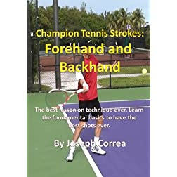 Champion Tennis Strokes: Forehand and Backhand