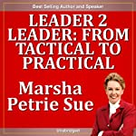 Leader 2 Leader: From Tactical to Practical | Marsha Sue Petrie