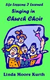 Life Lessons I Learned Singing in Church Choir