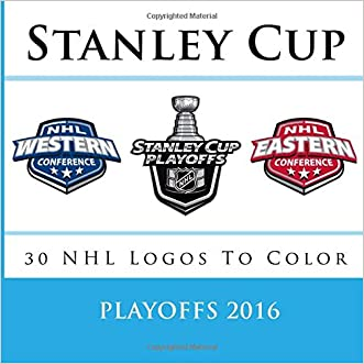 Stanley Cup Playoffs 2016: All 30 NHL Logos To Color: Unique Ice Hockey coloring book for adults and children alike - Great birthday or party gift / present.