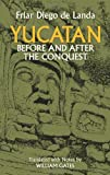 Yucatan Before and After the Conquest (Native American)