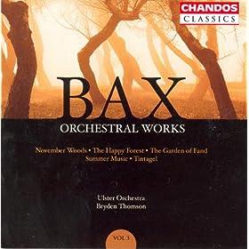 Bax: Orchestral Works, Vol. 3: November Woods / Tintagel / Summer Music