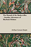 The Hound of the Baskervilles - Another Adventure of Sherlock Holmes