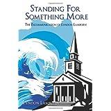 Standing For Something More: The Excommunication of Lyndon Lamborn ~ Lyndon Lamborn