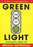 Green Light Your Life: Awakening Your Higher Self (English Edition)