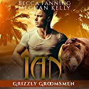 Ian: Grizzly Groomsmen, Book 4 Audiobook by Becca Fanning Narrated by Meghan Kelly