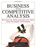img - for Business and Competitive Analysis: Effective Application of New and Classic Methods book / textbook / text book