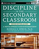 Randall S. Sprick Discipline in the Secondary Classroom: A Positive Approach to Behavior Management (Jossey-Bass Teacher)
