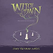 Witchtown Audiobook by Cory Putman Oakes Narrated by Lauren Ezzo