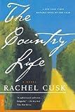 The Country Life: A Novel (0312252803) by Cusk, Rachel