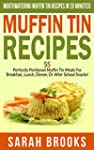 Muffin Tin Recipes: Mouthwatering Muf...