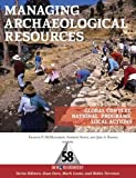 "BOOKS RECEIVED: McManamon,  Stout and Barnes, eds., ""Managing Archaeological Resources: Global Context, National Programs, Local Actions"" (Left Coast Press, 2010)"