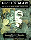 Green Man: The Archetype of Our Oneness with the Earth (0062500759) by Anderson, William