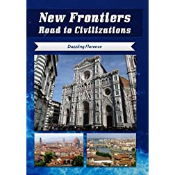 New Frontiers Road to Civilizations Dazzling Florence
