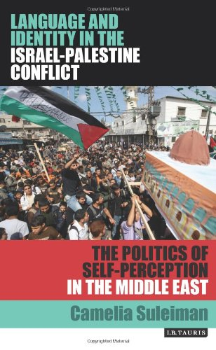 Language and Identity in the Israel-Palestine Conflict: The Politics of Self-Perception in the Middle East (Library of M