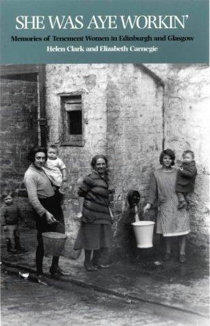 She Was Aye Workin': Memories of Tenement Women in Edinburgh and Glasgow