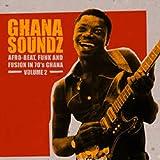 Ghana Soundz: Afro-Beat Funk & Fusion 2