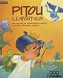 echange, troc Jean-Pierre Idatte - Pitou l'Enfant-Roi (le Livre et son CD)