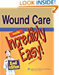Wound Care Made Incredibly Easy! (Inc...