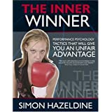 The Inner Winner: Performance Psychology Tactics - That Give You an Unfair Advantageby Simon Hazeldine