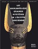 echange, troc Bill Manley, Collectif - Les soixante-dix grands mystères de l'Egypte ancienne