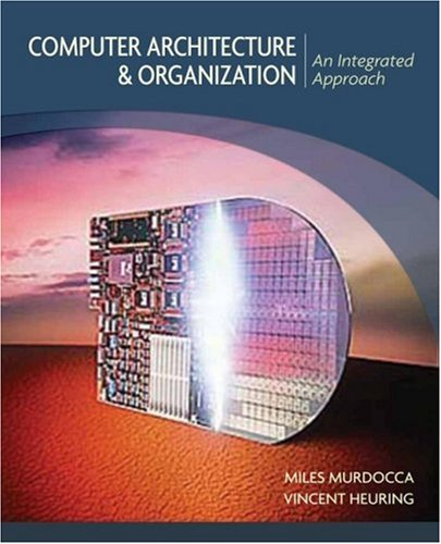 Computer Architecture and Organization: An Integrated...