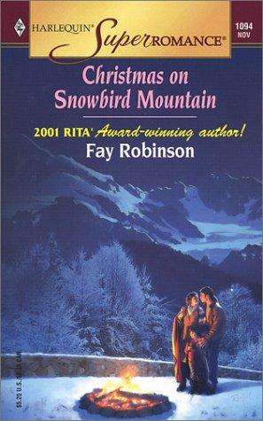 Christmas on Snowbird Mountain (Harlequin Superromance No. 1094), Fay Robinson