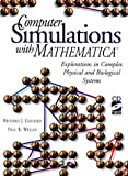 Computer Simulations With Mathematica: Explorations in Complex Physical and Biological Systems/Book and Cd-Rom