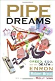Pipe Dreams: Greed, Ego, and the Death of Enron (158648138X) by Bryce, Robert