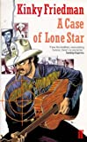 Kinky Friedman A Case of Lone Star
