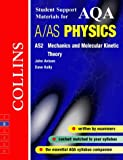 David Kelly Collins Student Support Materials - AQA (A) Physics AS2: Mechanics and Molecular Kinetic Theory