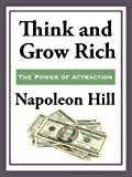 Think and Grow Rich [Kindle Edition]