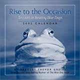 Rise To The Occasion:  Lessons In Beating Blue Days 2002 Day-To-Day Calendar (0740720341) by Greive, Bradley Trevor