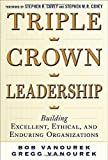 img - for Triple Crown Leadership: Building Excellent, Ethical, and Enduring Organizations book / textbook / text book