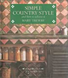 img - for Simple Country Style: And How to Achieve It book / textbook / text book