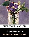 The revolt in Arabia