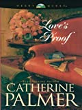 Love's Proof (078626327X) by Catherine Palmer