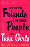 Donna Dale Carnegie How to Win Friends and Influence People for Teen Girls