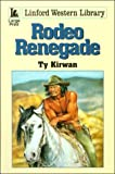 img - for Rodeo Renegade (LIN) (Linford Western Library) book / textbook / text book