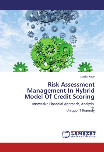 Risk Assessment Management In Hybrid Model Of Credit Scoring: Innovative Financial Approach, Analysis   &   Unique I