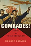 Comrades!: A History of World Communism