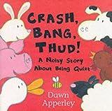 Crash, Bang, Thud (0340788011) by Apperley, Dawn