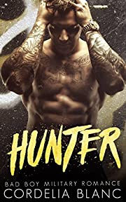 HUNTER: A Bad Boy Military Romance