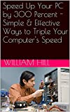 img - for Speed Up Your PC by 300 Percent - Simple & Effective Ways to Triple Your Computer's Speed book / textbook / text book