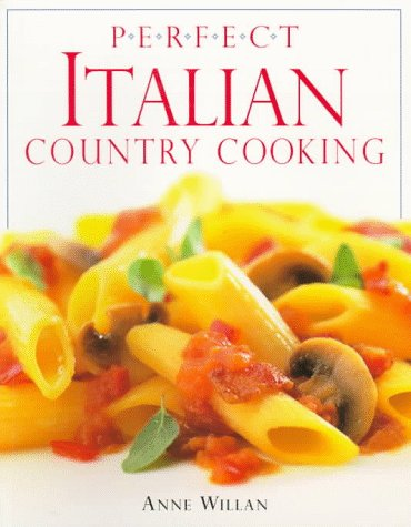 Perfect Italian Country Cooking by Anne Willan
