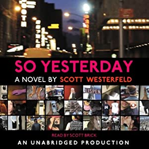 So Yesterday | [Scott Westerfeld]