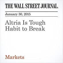 Altria Is Tough Habit to Break (       UNABRIDGED) by Spencer Jakab Narrated by Ken Borgers