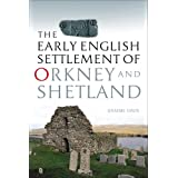 Early English Settlement of Orkney and Shetland, Theby Graeme Davis