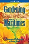 Gardening Month by Month in the Marit...