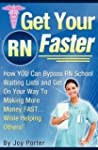Get Your RN Faster: Bypass RN School...